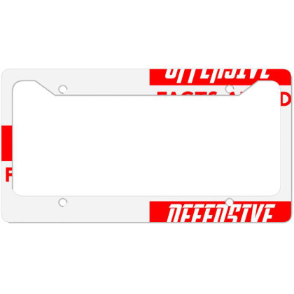 Warning Offensive Facts Ahead License Plate Frame Designed By Cloudystars