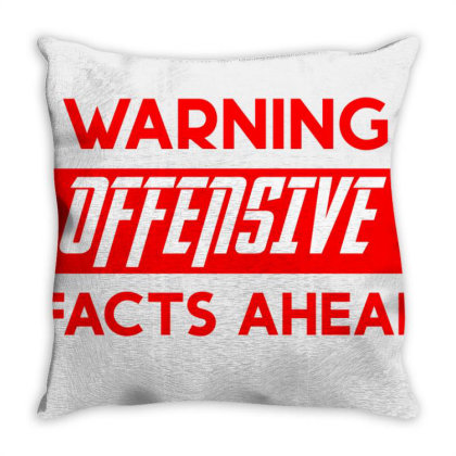 Warning Offensive Facts Ahead Throw Pillow Designed By Cloudystars