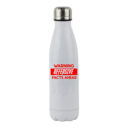 Warning Offensive Facts Ahead Stainless Steel Water Bottle Designed By Cloudystars