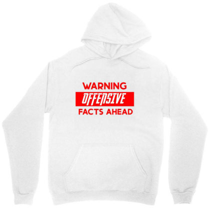 Warning Offensive Facts Ahead Unisex Hoodie Designed By Cloudystars