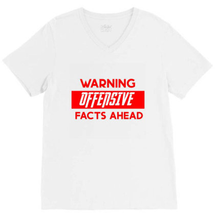 Warning Offensive Facts Ahead V-neck Tee Designed By Cloudystars