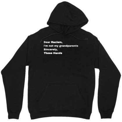 Dear Racism I Am Not My Grandparents Feminist T Shirt Funny Vintage Gi Unisex Hoodie Designed By G3ry