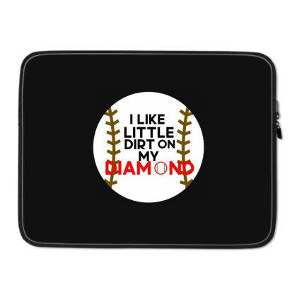 I Like Little Dirt On My Diamond Laptop Sleeve Designed By Cloudystars