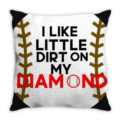 I Like Little Dirt On My Diamond Throw Pillow Designed By Cloudystars