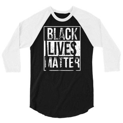 Distressed Black Lives Matter T Shirt Funny Vintage Gift For Men Women 3/4 Sleeve Shirt Designed By G3ry