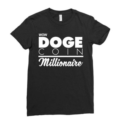Dogecoin Millionaire T Shirt   Funny Btc Eth Ltc Crypto Bitcoin   6 Co Ladies Fitted T-shirt Designed By G3ry