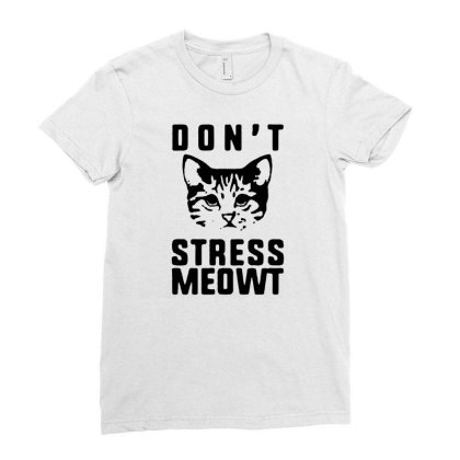 Don't Stress Meowt T Shirt Funny Cotton Tee Vintage Gift For Men Women Ladies Fitted T-shirt Designed By G3ry