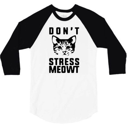 Don't Stress Meowt T Shirt Funny Cotton Tee Vintage Gift For Men Women 3/4 Sleeve Shirt Designed By G3ry