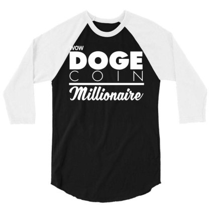 Dogecoin Millionaire T Shirt   Funny Btc Eth Ltc Crypto Bitcoin   6 Co 3/4 Sleeve Shirt Designed By G3ry