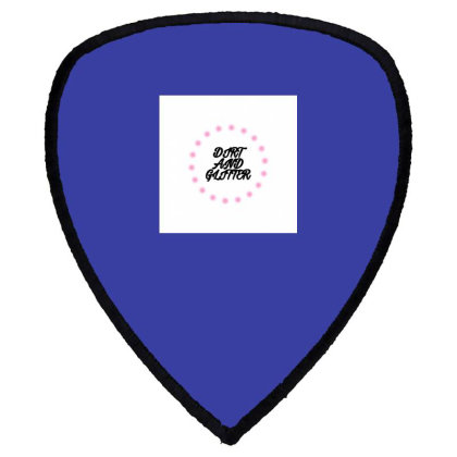 Dirt And Glitter Shield S Patch Designed By Servicesbyah