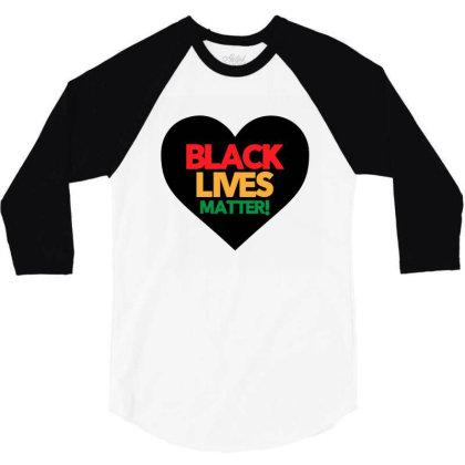 Black Lives Matter Heart 3/4 Sleeve Shirt Designed By Qudkin