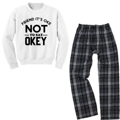 It Ok Not To Say Ok Youth Sweatshirt Pajama Set Designed By Cloudystars