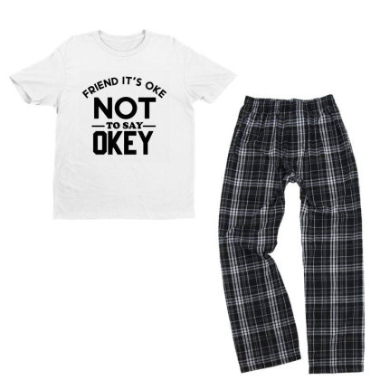 It Ok Not To Say Ok Youth T-shirt Pajama Set Designed By Cloudystars