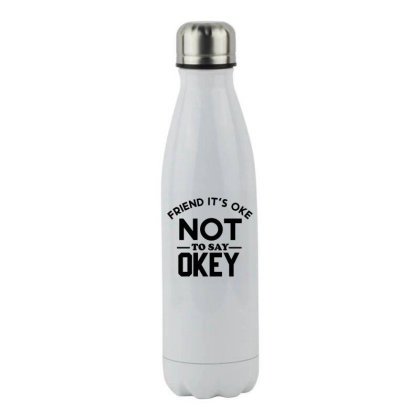 It Ok Not To Say Ok Stainless Steel Water Bottle Designed By Cloudystars