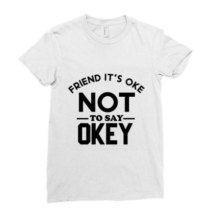 It Ok Not To Say Ok Ladies Fitted T-shirt Designed By Cloudystars