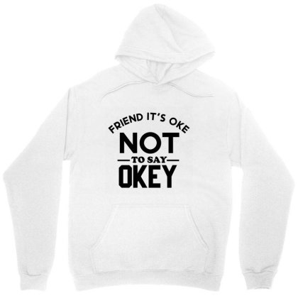 It Ok Not To Say Ok Unisex Hoodie Designed By Cloudystars