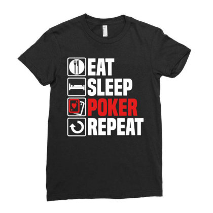 Eat Sleep Poker Repeat T Shirt Funny Texas Hold Em Cards Son Dad Chris Ladies Fitted T-shirt Designed By G3ry