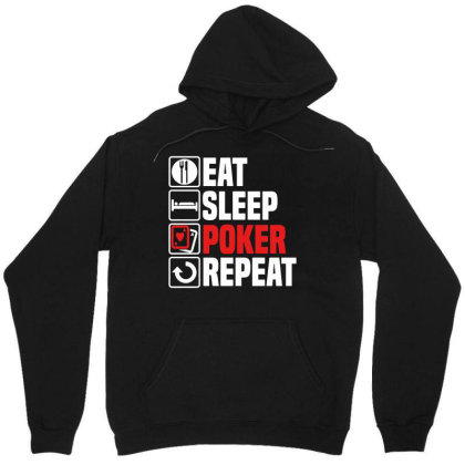 Eat Sleep Poker Repeat T Shirt Funny Texas Hold Em Cards Son Dad Chris Unisex Hoodie Designed By G3ry