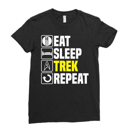 Eat Sleep Trek Repeat T Shirt Funny Star Fathers Day Dad Picard Birthd Ladies Fitted T-shirt Designed By G3ry