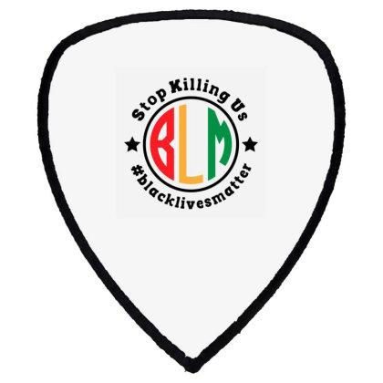 Black Lives Matter Stop Killing Us Shield S Patch Designed By Qudkin