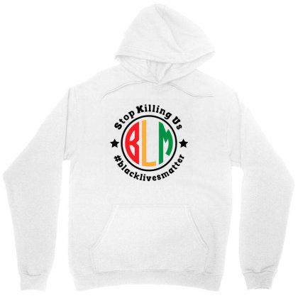 Black Lives Matter Stop Killing Us Unisex Hoodie Designed By Qudkin