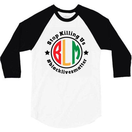 Black Lives Matter Stop Killing Us 3/4 Sleeve Shirt Designed By Qudkin