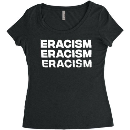 Eracism Anti Racism T Shirt Funny Cotton Tee Vintage Gift For Men Wome Women's Triblend Scoop T-shirt Designed By G3ry