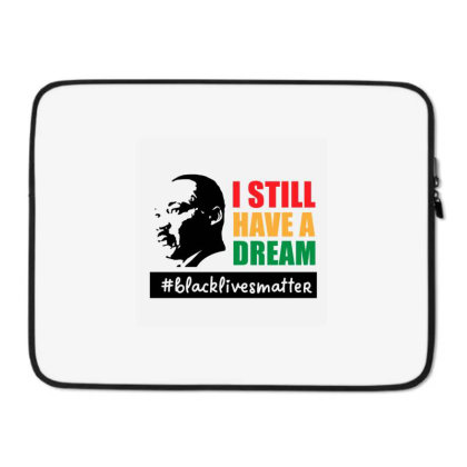 I Still Have A Dream Laptop Sleeve Designed By Qudkin