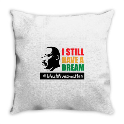 I Still Have A Dream Throw Pillow Designed By Qudkin