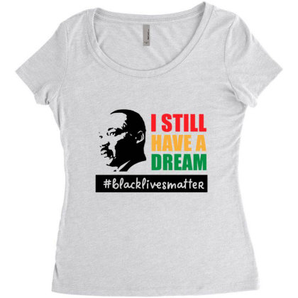 I Still Have A Dream Women's Triblend Scoop T-shirt Designed By Qudkin