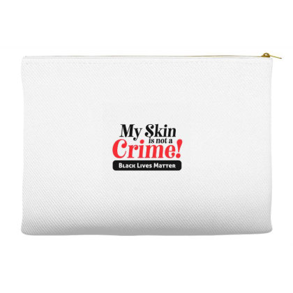 My Skin Is Not A Crime! Accessory Pouches Designed By Qudkin