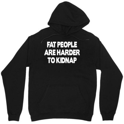 Fat People Are Harder To Kidnap Funny Mens Loose Fit Cotton T Shirt Unisex Hoodie Designed By G3ry