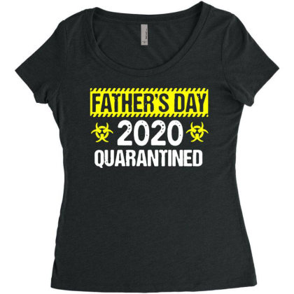 Fathers Day 2020 Quarantined Shirt Funny Dad Social Distancing T Shirt Women's Triblend Scoop T-shirt Designed By G3ry