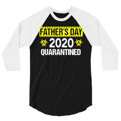 Fathers Day 2020 Quarantined Shirt Funny Dad Social Distancing T Shirt 3/4 Sleeve Shirt Designed By G3ry