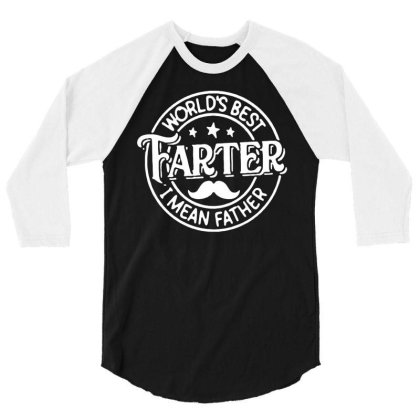 Fathers Day T Shirt Gift Worlds Best Farter Funny Dad Mens Fast Delive 3/4 Sleeve Shirt Designed By G3ry