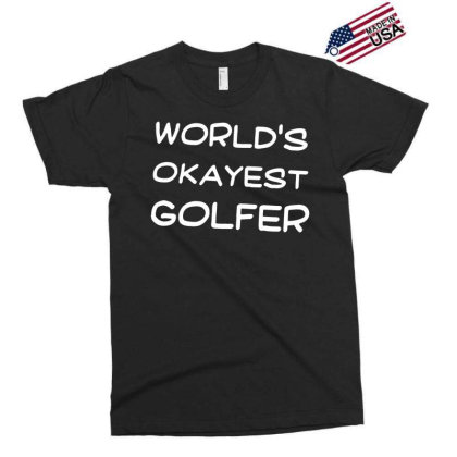Feelin Good Tees World's Okayest Golfer Sports Golfing Golf Funny Unis Exclusive T-shirt Designed By G3ry