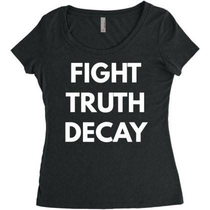 Fight Truth Decay T Shirt   Never Trump Shirts Funny Cotton Tee Gift M Women's Triblend Scoop T-shirt Designed By G3ry