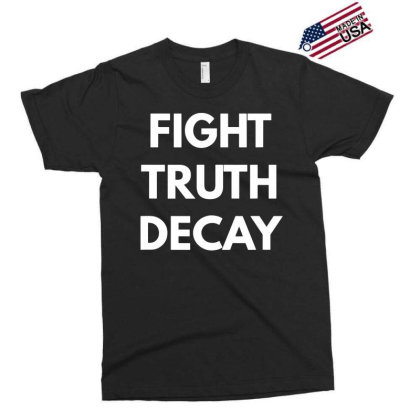 Fight Truth Decay T Shirt   Never Trump Shirts Funny Cotton Tee Gift M Exclusive T-shirt Designed By G3ry