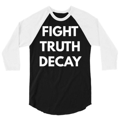 Fight Truth Decay T Shirt   Never Trump Shirts Funny Cotton Tee Gift M 3/4 Sleeve Shirt Designed By G3ry