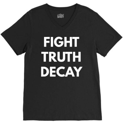 Fight Truth Decay T Shirt   Never Trump Shirts Funny Cotton Tee Gift M V-neck Tee Designed By G3ry