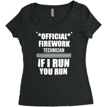 Firework Technician If I Run You Run Funny 4th Of July Independence Da Women's Triblend Scoop T-shirt Designed By G3ry
