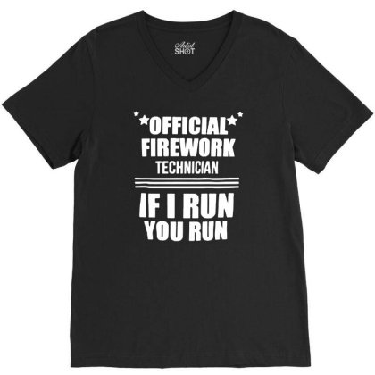 Firework Technician If I Run You Run Funny 4th Of July Independence Da V-neck Tee Designed By G3ry
