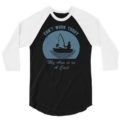 Fishing Can't Work Today My Arm Is In A Cast Funny Tee Men's T Shirt 3/4 Sleeve Shirt Designed By G3ry