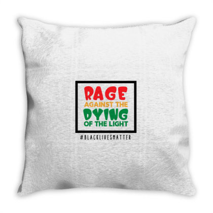 Rage Against The Dying Of The Light Throw Pillow Designed By Qudkin
