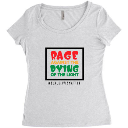 Rage Against The Dying Of The Light Women's Triblend Scoop T-shirt Designed By Qudkin