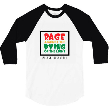 Rage Against The Dying Of The Light 3/4 Sleeve Shirt Designed By Qudkin