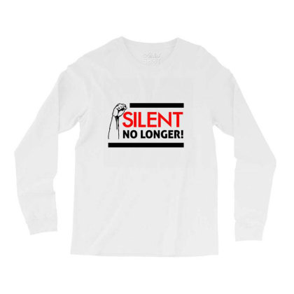 Silent No Longer! Long Sleeve Shirts Designed By Qudkin