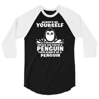 Funny Cute Penguin Themed Gift T Shirt 3/4 Sleeve Shirt Designed By G3ry