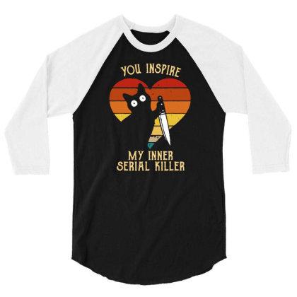 Funny Cat In Heart You Inspire Me My Inner Serial Killer Men's Long Sl 3/4 Sleeve Shirt Designed By G3ry