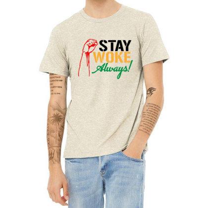 Stay Woke Always! Heather T-shirt Designed By Qudkin